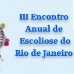 III Encontro Anual de Escoliose do Rio de Janeiro